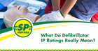 What Do Defibrillator IP Ratings Mean?